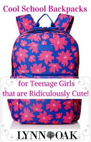 Cool School Backpacks for Teenage Girls That Are Ridiculously Cute!