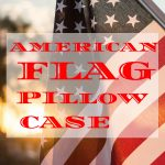 American Flag Pillow Case