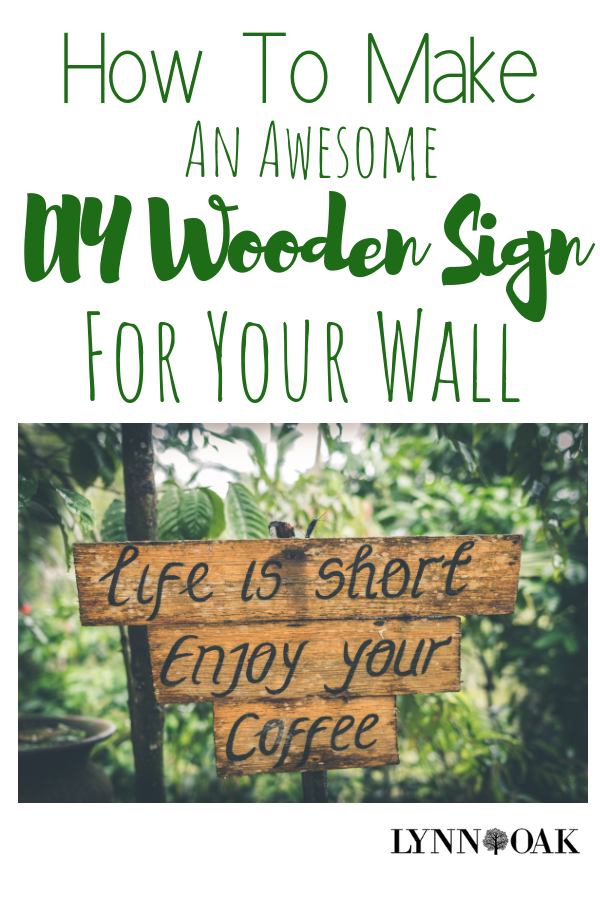 How To Make An Awesome DIY Wooden Sign For Your Wall